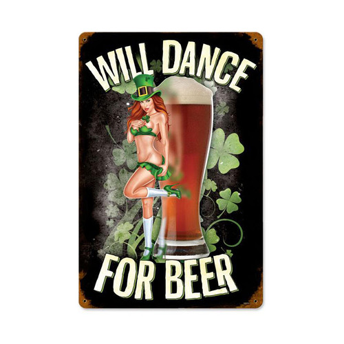 """WILL DANCE FOR BEER""  METAL  SIGN"