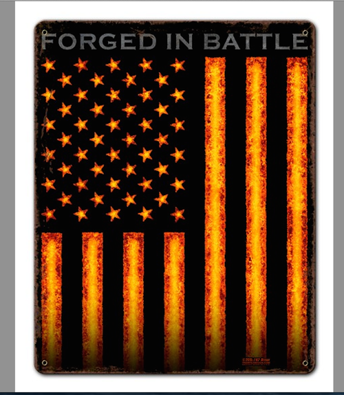 """""""FORGED  IN  BATTLE""""  METAL  SIGN"""