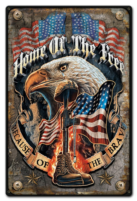 """HOME OF THE FREE BECAUSE OF THE BRAVE""  METAL SIGN"