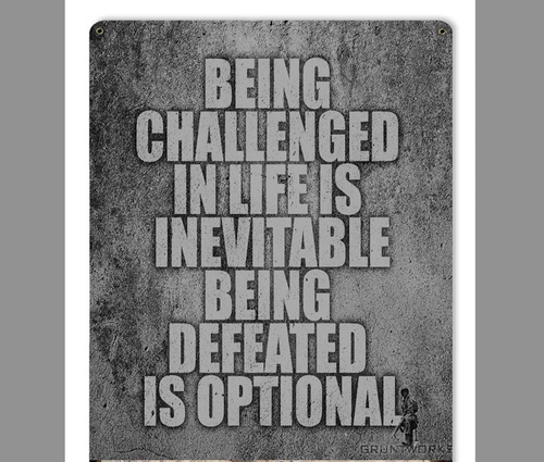 """""""BEING  DEFEATED  IS  OPTIONAL"""" METAL SIGN"""