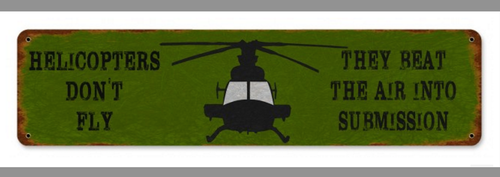 """""""HELICOPTERS  BEAT THE AIR INTO SUBMISSION"""" METAL SIGN"""