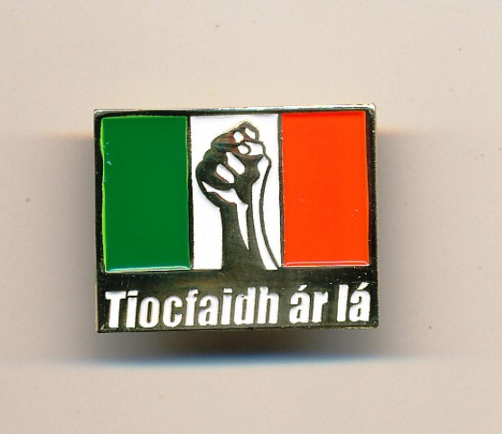 Tiocfaidh Ár Lá Tri Colour badge