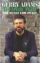 AN IRISH VOICE The Quest for Peace By Gerry Adams