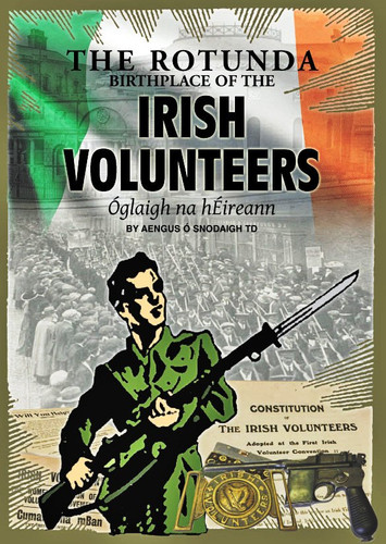 The Rotunda Birthplace of the Irish Volunteers – Óglaigh na hÉireann