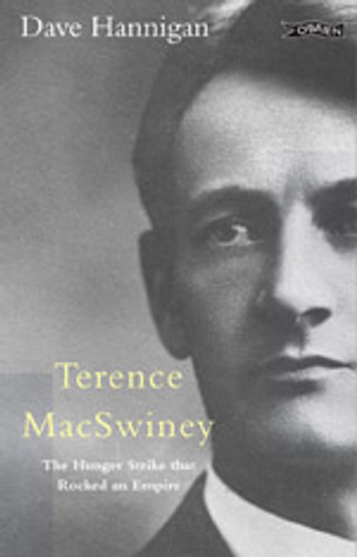 Terence MacSwiney - The Hunger Strike that Rocked an Empire