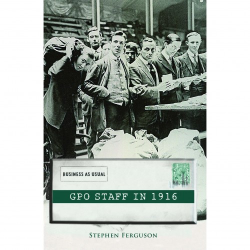 GPO Staff in 1916 - Business as Usual