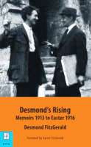 Desmond's Rising - Memoirs 1913 To Easter 1916