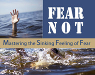Fear Not - Mastering the Sinking Feeling of Fear