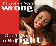 If Loving You Is Wrong I Don't Want To Be Right-MP3