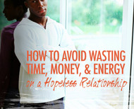 How To Avoid Wasting Your Time, Money, and Energy On A Hopeless Relationship-MP3