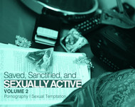 Saved, Sanctified and Sexually Active Volume 2-MP3