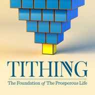 Tithing: The Foundation of the Prosperous Life-MP3