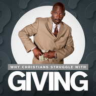 Why Christians Struggle With Giving