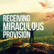 Receiving Miraculous Provision