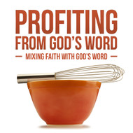 Profiting From God's Word: Mixing Faith With God's Word-MP3