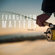 Evangelism Matters Volume 2