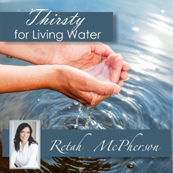 Thirsty for living water