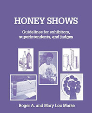 Honey Shows - By: Roger A. & Mary Lou Morse