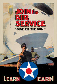Join the Air Service: Give 'er the Gun