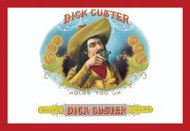 Dick Custer Cigars - Holds You Up