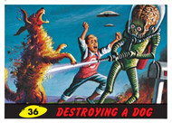 Mars Attack #36: Destroying A Dog
