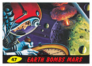 Mars Attack #47: Earth Bombs Mars