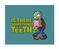Plants vs. Zombies: Is There Something In My Teeth?