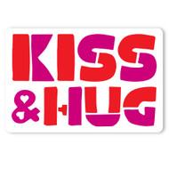 Kiss & Hug