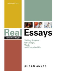 Real Essays with Readings 3rd Edition by Susan Anker