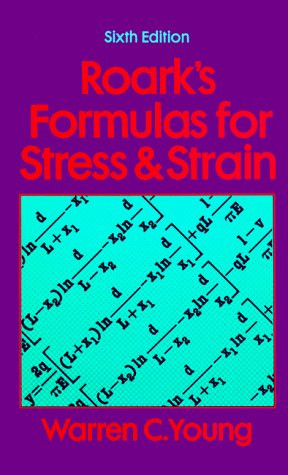 roarks formulas for stress and strain Roark's formulas for stress and strain was first published in 1938 and the most  current eighth edition was published in november 2011.