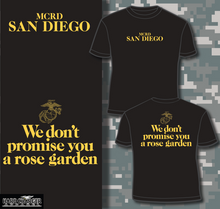 San Diego We don't promise you a rose garden shirt