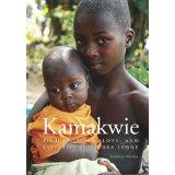 Kamakwie: Finding Peace, Love, and Injustice in Sierra Leone
