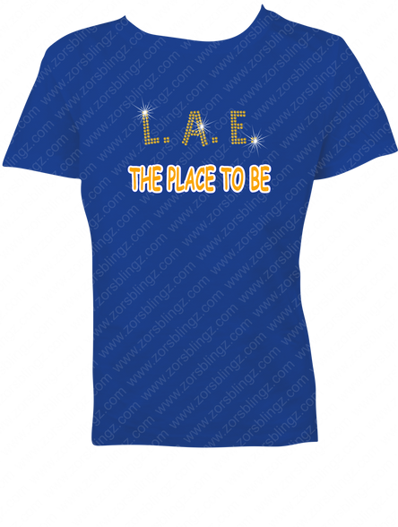 L A E The Place To Be Vinyl Rhinestone T Shirt Design