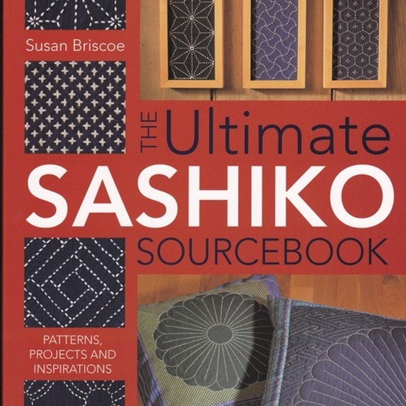 The Ultimate Sashiko Sourcebook by Susan Briscoe BS-0814