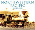 Northwestern Pacific Railroad (CA) by Arcadia Publishing