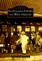 The Pullman Porters and West Oakland (CA) by Arcadia Publishing