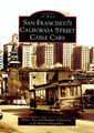 San Francisco's California Street Cable Cars by Arcadia Publishing