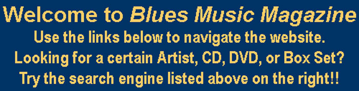Welcome Blues Fans To Blues Music Magazine & Store 