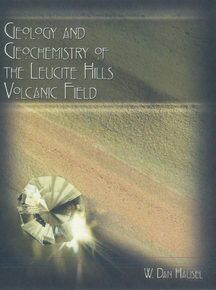 Geology and Geochemistry of the Leucite Hills Volcanic Field (2006)