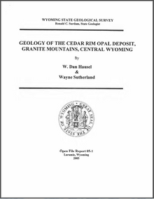 Geology of the Cedar Rim Opal Deposit, Granite Mountains, Central Wyoming
