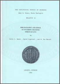 Bibliography and Index of Wyoming Uranium through 1973 (1981)