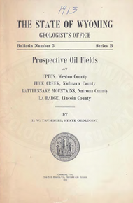 Prospective Oil Fields at Upton, Weston County; Buck Creek, Niobrara County; Rattlesnake Mountain, Natrona County and LaBarge, Lincoln County
