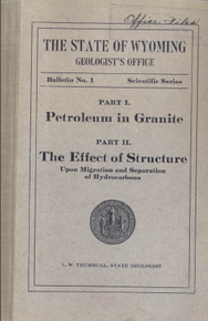 Part I. Petroleum in Granite; Part II. The Effect of Structure—Upon Migration and Separation of Hydrocarbons (1916)