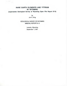 Rare Earth Elements and Yttrium in Wyoming (Supersedes Geological Survey of Wyoming Open File Report 87-8) [MR-91-3]