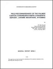 Field Reconnaissance of the Palmer Canyon Corundum-Kyanite-Cordierite Deposit, Laramie Mountains, Wyoming