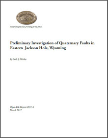 Preliminary Investigation of Quaternary Faults in Eastern Jackson Hole, Wyoming (2017)