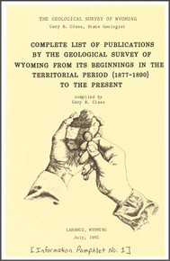 Complete List of Publications by the Geological Survey of Wyoming from its Beginnings in the Territorial Period (1877-1890) to the Present (1985)