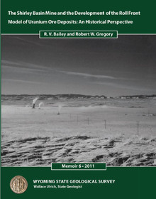 Shirley Basin Mine and the Development of the Roll-Front Model of Uranium Ore Deposits: An Historical Perspective (2011)