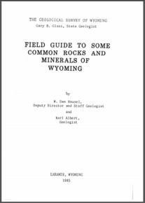 Field Guide to Some Common Rocks and Minerals of Wyoming (1985)