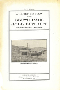 A Brief Review of the South Pass Gold District Fremont County, Wyoming, Third Ed. (1908)